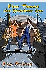 Finn Tames the Riverboat Rat (Fun Loving Finn Book 4) Kindle Edition