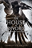 The House at Divoro (Malykant Mysteries Book 7)