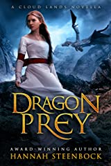 Dragon Prey: A Cloud Lands Novella Kindle Edition