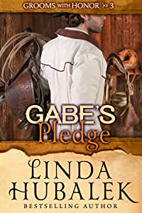 Gabe's Pledge (Grooms with Honor Book 3)