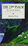 The 23rd Psalm: The Lord, Our Shepherd (Lifeguide Bible Studies)