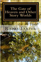 The Gate of Heaven and Other Story Worlds Kindle Edition