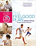 The Feelgood Plan: Happier, Healthier and Slimmer in 15 Minutes a Day