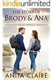 The Story of Brody and Ana (A Silicon Valley Prince Book 2)