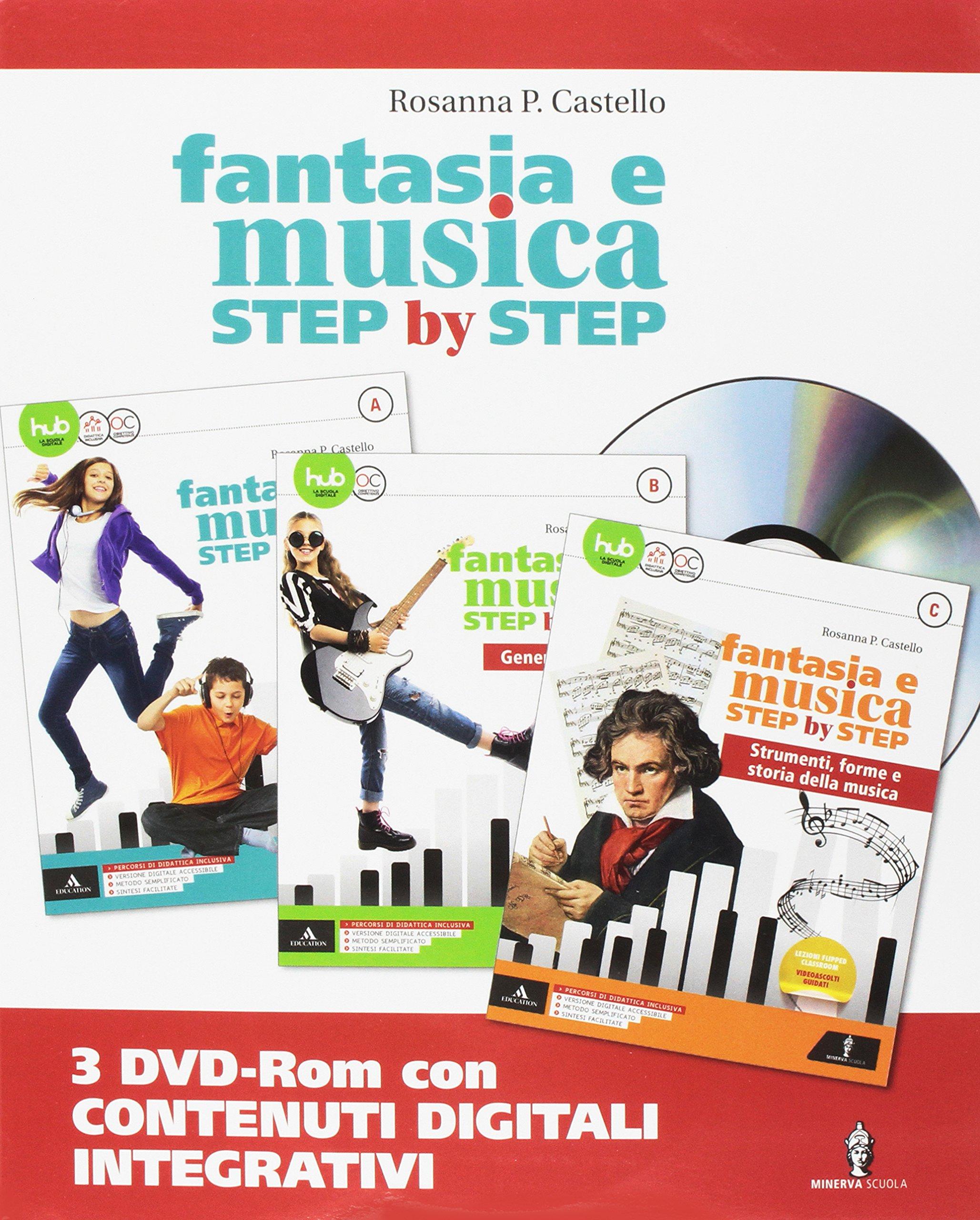 54fc285b7 Fantasia e musica step by step. Per la Scuola media. Con e-book. Con  espansione online. Con 3 DVD-ROM. Con Libro  Sestino  A-B-C - Rosanna  Castello ...
