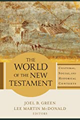 The World of the New Testament: Cultural, Social, and Historical Contexts Kindle Edition
