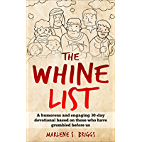 The Whine List: A humorous and engaging 30-day devotional based on those who have grumbled before us. (English Edition)