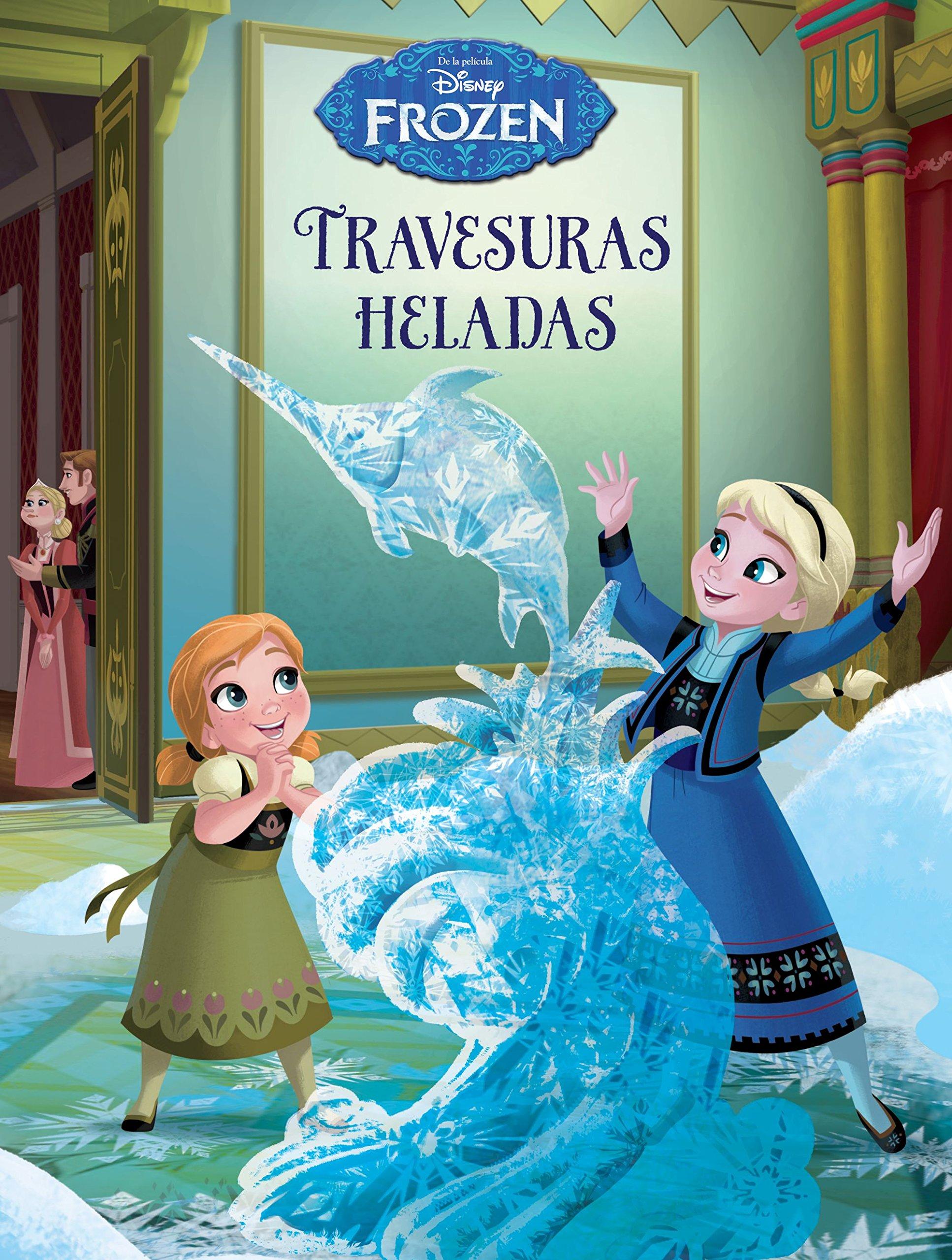 Frozen. Travesuras heladas (Disney. Frozen)