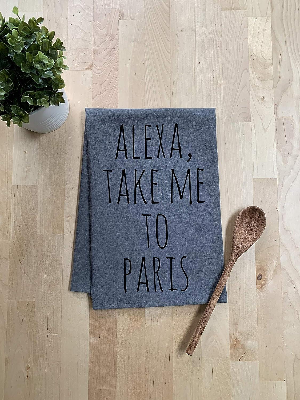 Funny Dish Towel, Alexa Take Me To Paris, Flour Sack Kitchen Towel, Sweet Housewarming Gift, Farmhouse Kitchen Decor, Gray