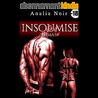 Insoumise (Roman): [New Romance érotique, Adulte, Interdit Au Moins de 18 ans]