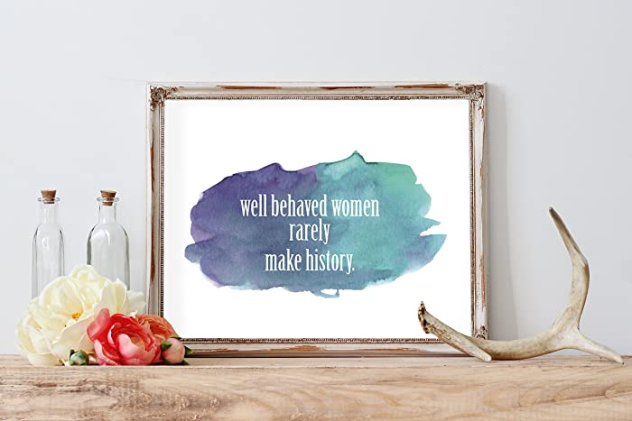 Amazon.com: Well Behaved Women Rarely Make History Watercolor Art ...