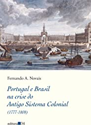 Portugal e Brasil na crise do Antigo Sistema Colonial (1777-1808)
