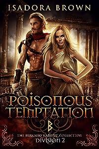 Poisonous Temptation: Division 2 (The Berkano Vampire Collection)