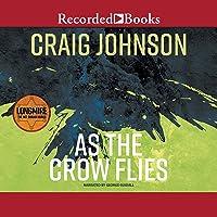 As the Crow Flies: A Walt Longmire Mystery, Book 8