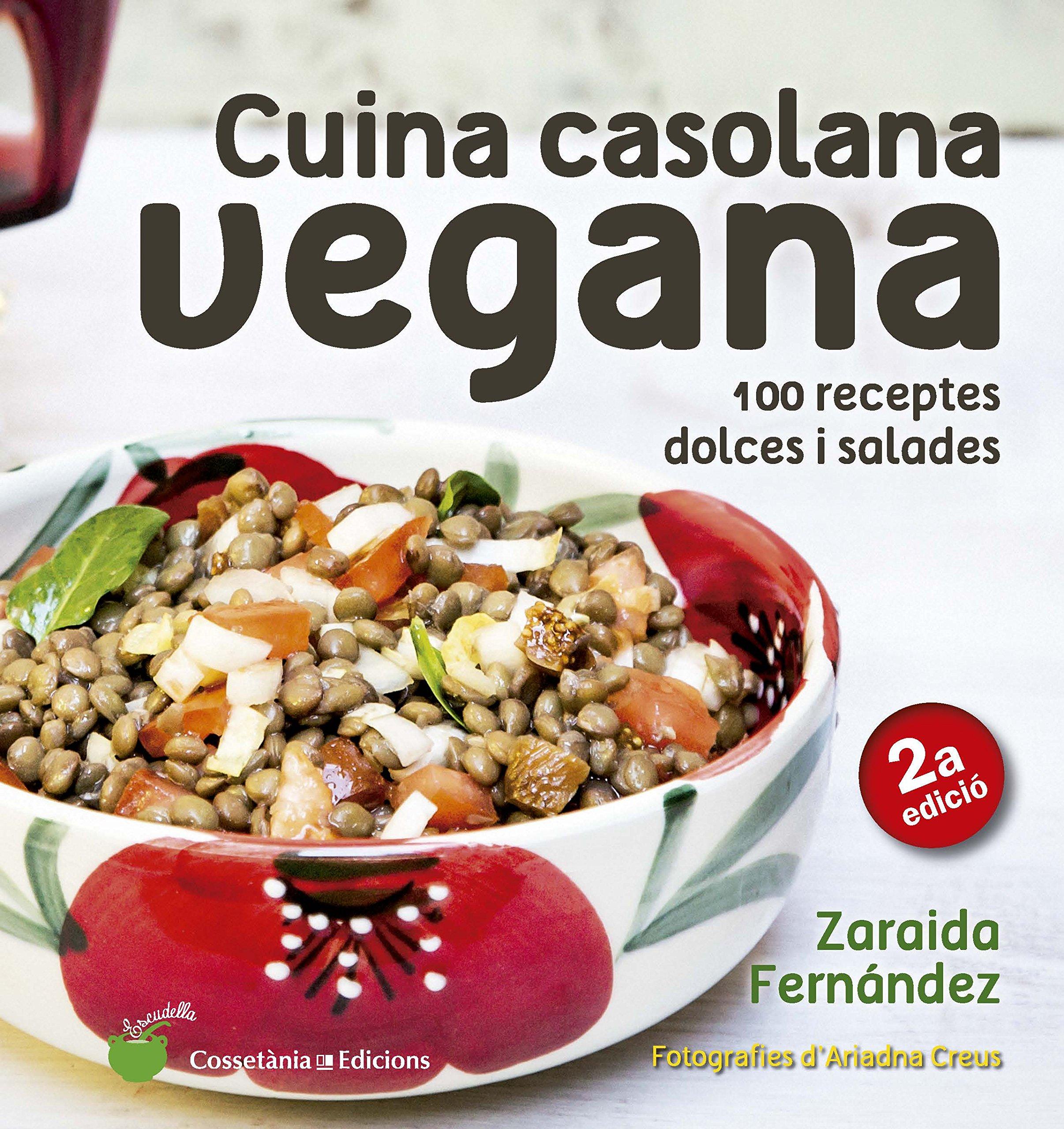 Cuina Casolana Vegana (Escudella): Amazon.es: Zaraida Fernández Altabás, Ariadna Creus: Libros