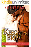 Keegan's Bride (Mail Order Brides of Texas Book 2)