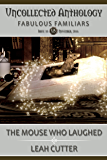 The Mouse Who Laughed (Uncollected Anthology Book 10)