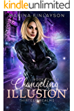Changeling Illusion (Thirteen Realms Book 3)