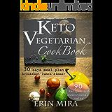 脅かす契約した何十人もKeto Vegetarian Cookbook: The Best Healthy 5 Ingredient Plant-Based Recipes Made Easy For Rapid Weight Loss (7-day High Fat Low Carb Vegetarian Diet Plan ... (Keto Diet Cookbook) (English Edition)