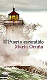 Puerto escondido (Los libros del Puerto Escondido) (Spanish Edition)