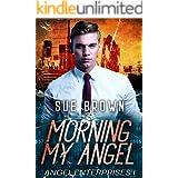 Morning My Angel: an LGBT action/adventure gay romance (Angel Enterprises Book 1)