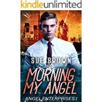 Morning My Angel: an LGBT action/adventure gay romance (Angel Enterprises Book 1) book cover