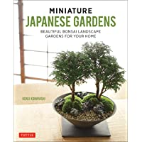 Miniature Japanese Gardens: Beautiful Indoor Landscape and Container Gardens for Your Home