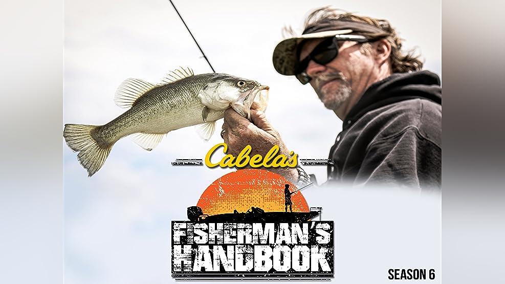 Cabela's Fisherman's Handbook - Season 6