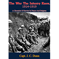 The War The Infantry Knew, 1914-1919: A Chronicle Of Service In France And Belgium