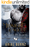 Midnight Conquest: Vampire Romance Series for Adults (Bonded By Blood Vampire Chronicles Book 1)