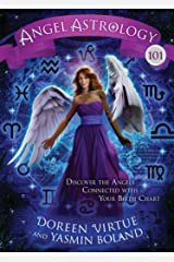 Angel Astrology 101: Discover the Angels Connected with Your Birth Chart Hardcover
