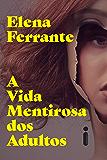 A Vida Mentirosa dos Adultos (Portuguese Edition)