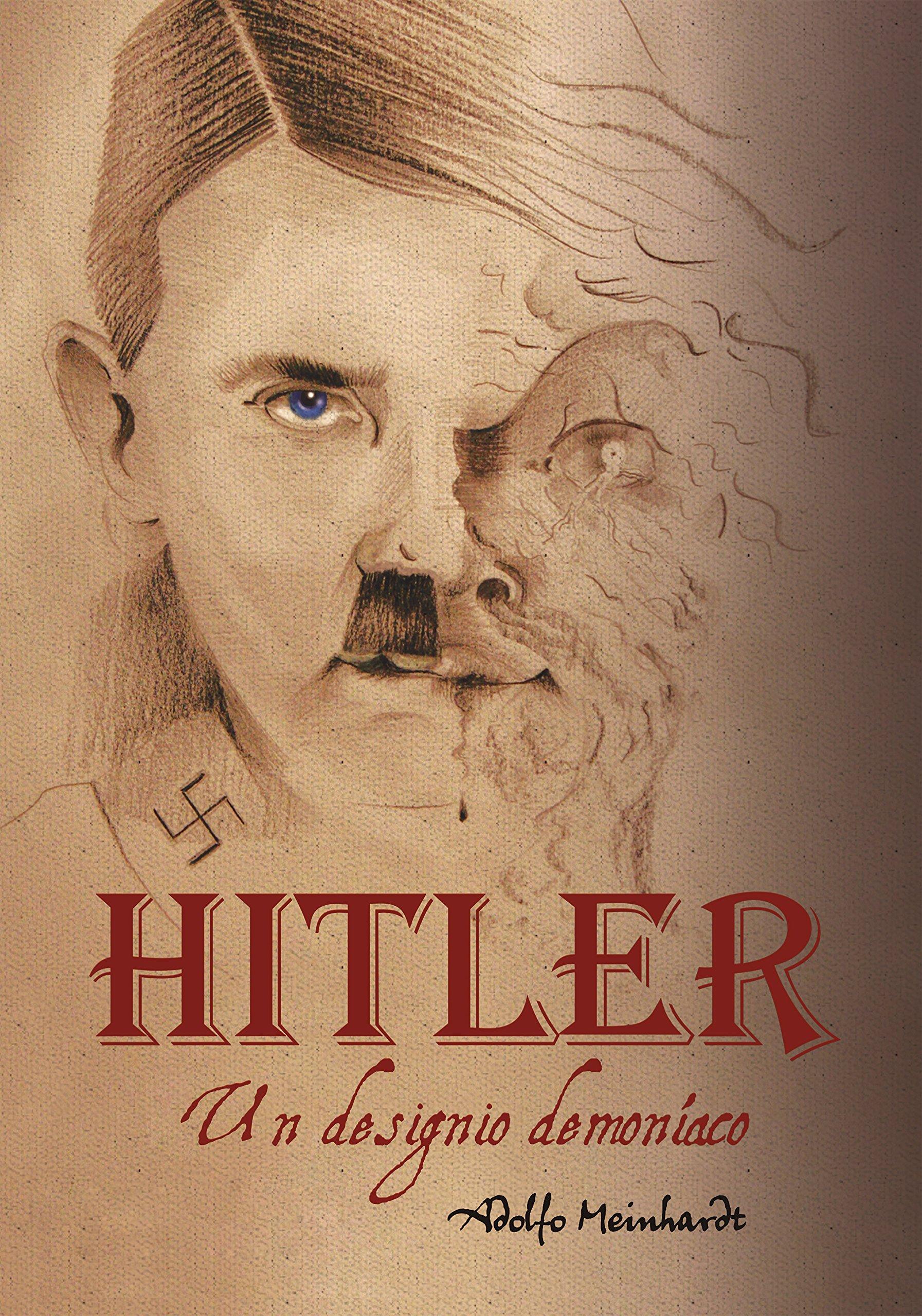 Adolfo Hitler. Un designio demoníaco: Amazon.es: Adolfo ...