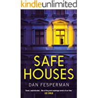 Safe Houses: 'One of the great espionage novels of our time' LEE CHILD
