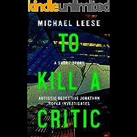To Kill A Critic: British Detective (Jonathan Roper Investigates)