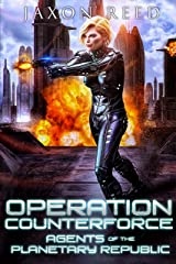 Operation Counterforce (Agents of the Planetary Republic Book 4) Kindle Edition