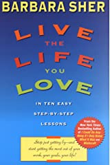 Live the Life You Love: In Ten Easy Step-By Step Lessons Paperback