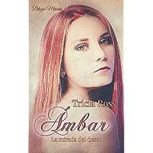Ámbar: La mirada del deseo (Bilogía Miradas nº 1) (Spanish Edition) Feb 2, 2018