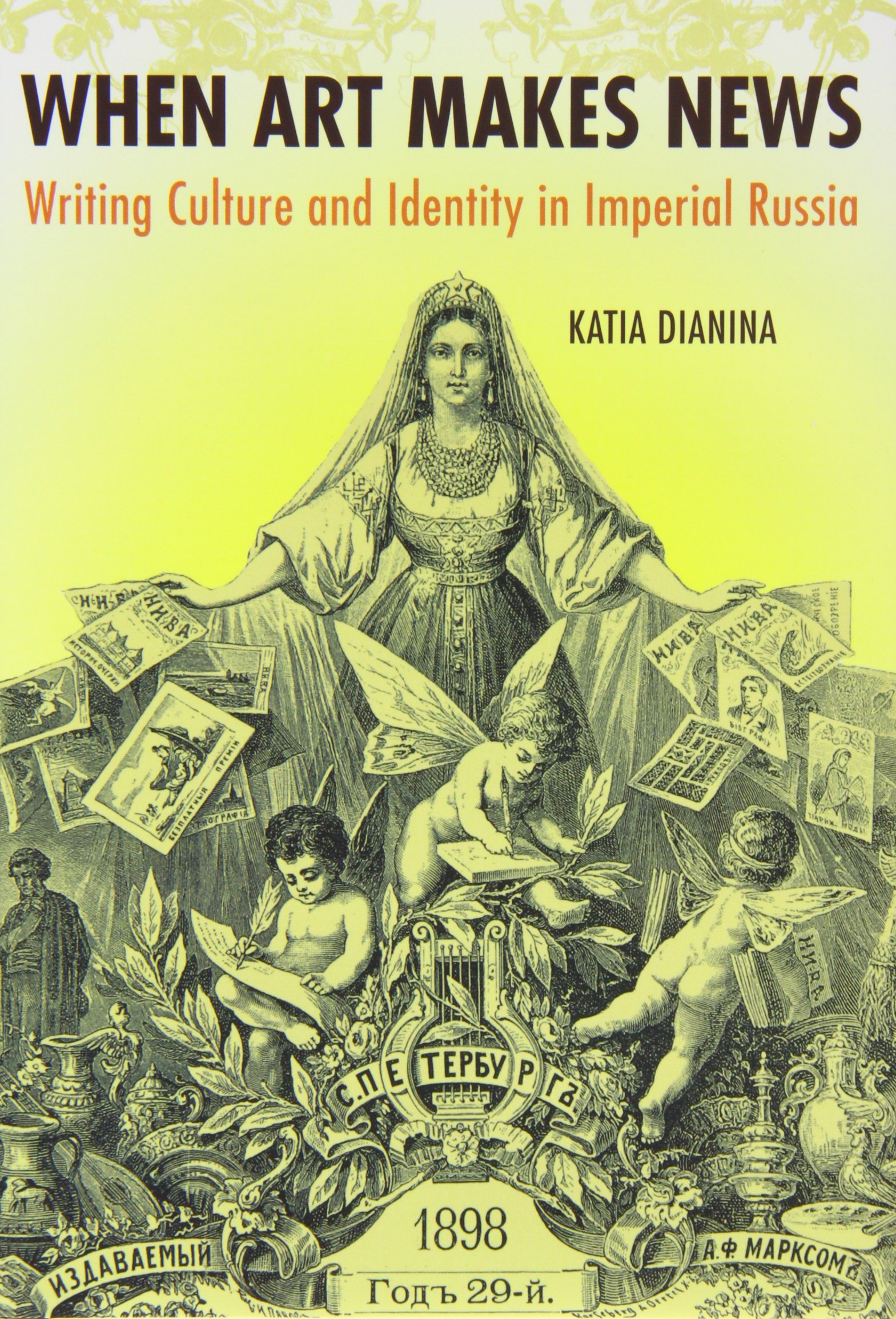 When Art Makes News: Writing Culture and Identity in Imperial Russia pdf