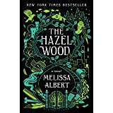 The Hazel Wood: A Novel (The Hazel Wood, 1)