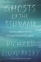 Ghosts of the Tsunami: Death and Life in Japan's Disaster Zone Kindle Edition