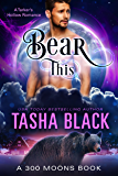 Bear This! (300 Moons #6)