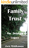 Family Trust (The Delahass Legacy Book 5)