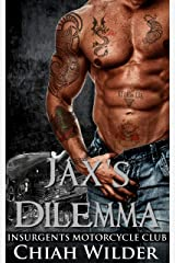Jax's Dilemma:Insurgents Motorcycle Club (Insurgents MC Romance Book 2) Kindle Edition