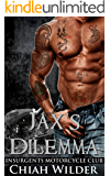 Jax's Dilemma:Insurgents Motorcycle Club (Insurgents MC Romance Book 2)