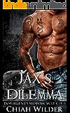 Jax's Dilemma:Insurgents Motorcycle Club (Insurgents MC Romance Book 2)