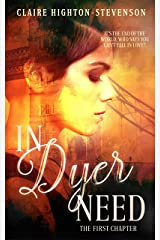 In Dyer Need: The First Chapter (Ren Dyer Series Book 1) Kindle Edition