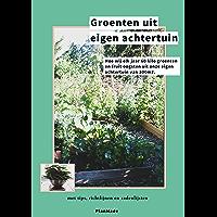 Groenten uit eigen achtertuin: Hoe wij elk jaar 60 kilo groenten en fruit oogsten uit onze achtertuin van 300m2