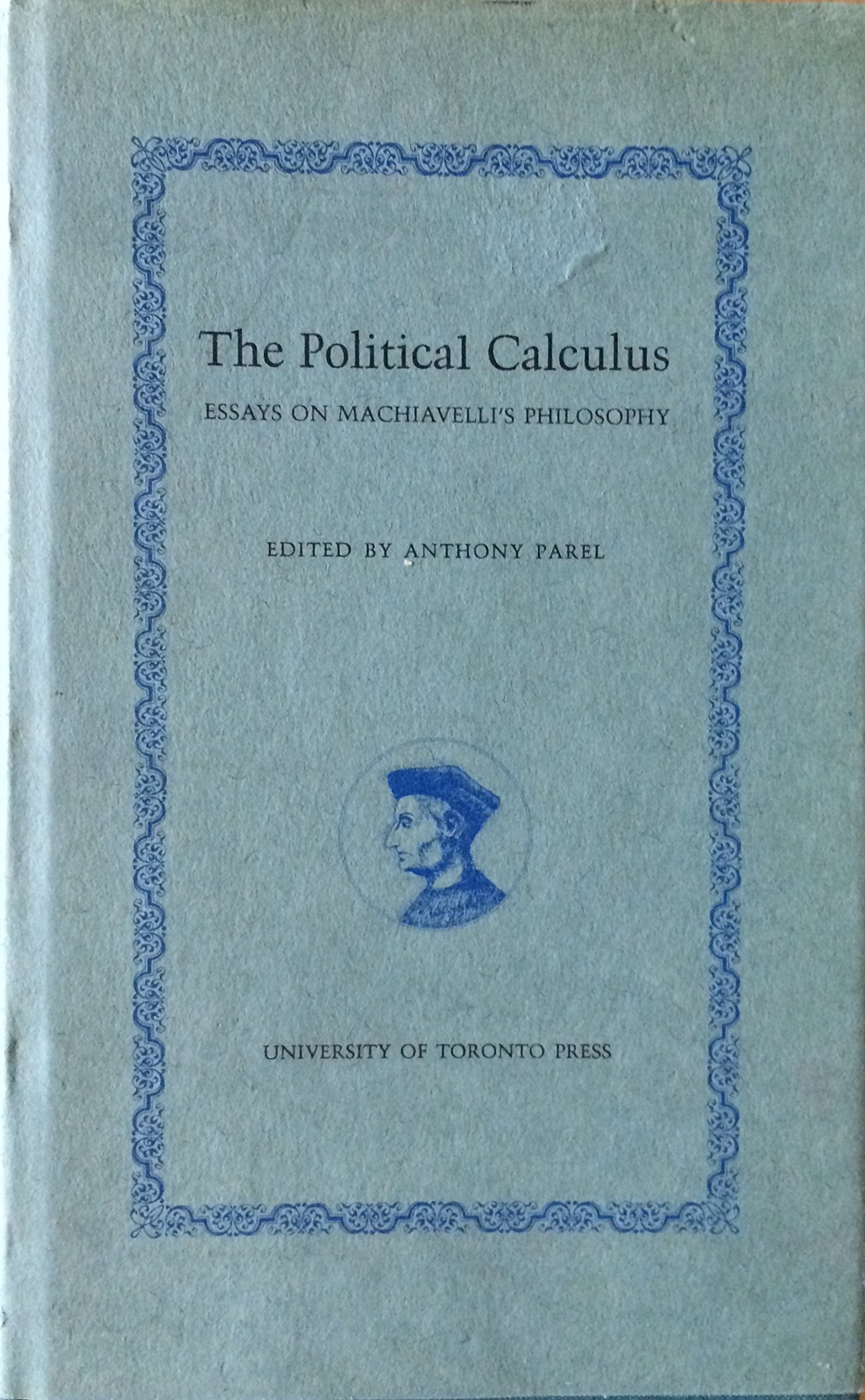 machiavelli essays debate essays sample essay for elementary  the political calculus essays on machiavelli s philosophy the political calculus essays on machiavelli s philosophy