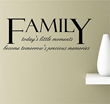 com family today s little moments wall quotes sayings